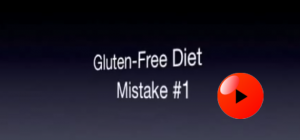 Gluten Free Diet Mistake #1