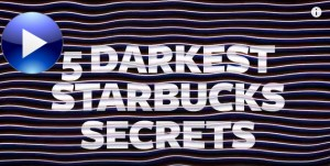 5 Darkest Starbucks Secrets