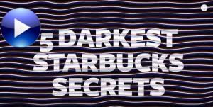 5 Darkest Starbucks Secrets